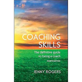 Coaching Skills The Definitive Guide to Being a Coach by Jenny Rogers