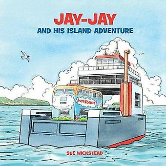 JayJay and his Island Adventure by Wickstead & Sue