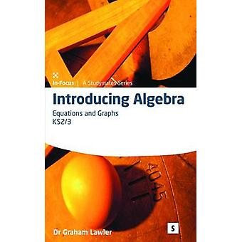 Introducing Algebra 4 - Equations and Graphs - 4 by Graham Lawler - Jam