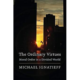 Ordinary Virtues by Michael Ignatieff