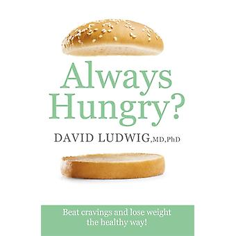 Always Hungry by David S Ludwig