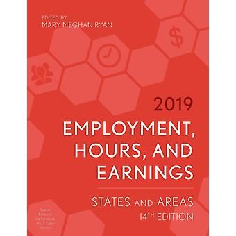 Employment Hours and Earnings 2019 States and Areas 14th Edition by Ryan & Mary Meghan