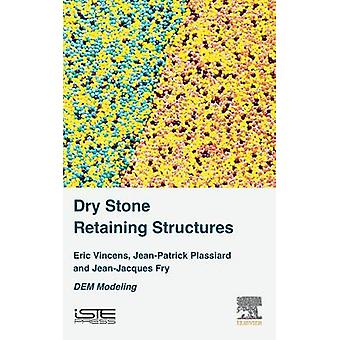 Dry Stone Retaining Structures by Vincens & Eric