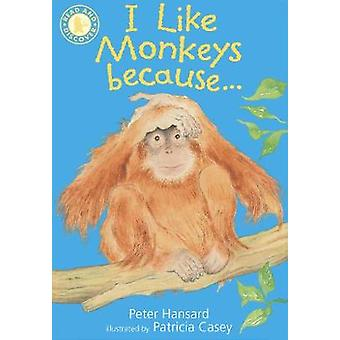 Eu gosto de macacos porque... por Peter Hansard & Illustrated por Pat Casey