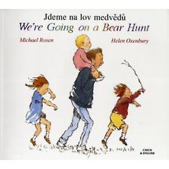 Were Going on a Bear Hunt in Czech and English by Michael Rosen & Illustrated by Helen Oxenbury