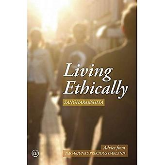 Living Ethically: Advice from Nagarjuna's Precious Garland (Buddhist Wisdom for Today)
