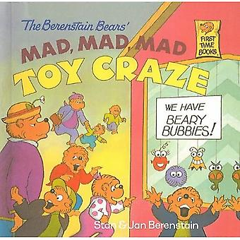 The Berenstain Bears' Mad, Mad, Mad Toy Craze (Berenstain Bears First Time Books (Prebound))