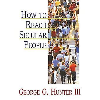 Wie man säkulare Menschen erreicht