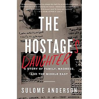 The Hostage's Daughter - A Story of Family - Madness - and the Middle