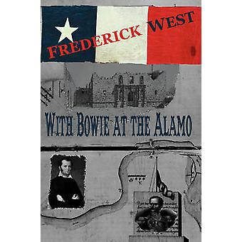 With Bowie at the Alamo by West & Frederick