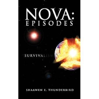 Nova episodios supervivencia por Thunderbird y E. Shaawen