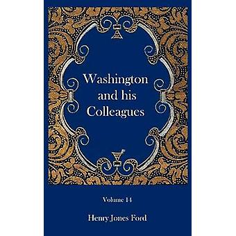 Washington and his Colleagues by Ford & Henry Jones