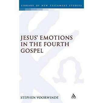 Jesus Emotions in the Fourth Gospel Human or Divine by Voorwinde & Stephen