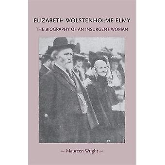 Elizabeth Wolstenholme Elmy ja Viktoriaaninen feministinen liike kirjoittanut Maureen Wright
