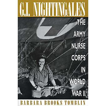 G.I. Nightingales het Army Nurse Corps in de Tweede Wereldoorlog door Tomblin & Barbara Brooks