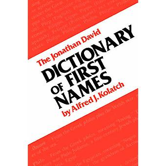 Dictionary of First Names by Kolatch & Alfred J.