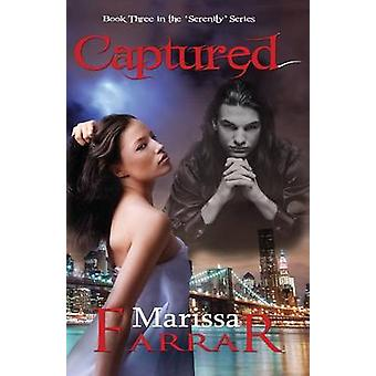 Captured Book Three in the Serenity Series by Farrar & Marissa