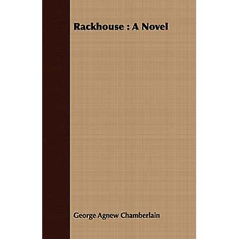 Rackhouse by Chamberlain & George Agnew
