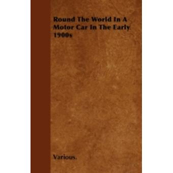 Round the World in a Motor Car in the Early 1900s by Various