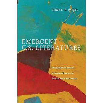 Emergent U.S. Literatures by Cyrus Patell