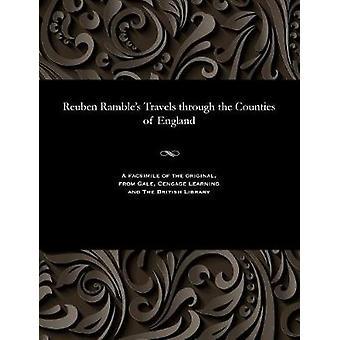 Reuben Rambles Travels through the Counties of England by Ramble & Reuben & Pseud i.e. Samuel Clark