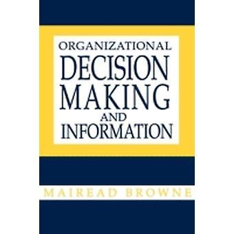 Organisatorische besluitvorming en informatie door Browne & Mairead