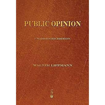 Public Opinion by Lippmann & Walter