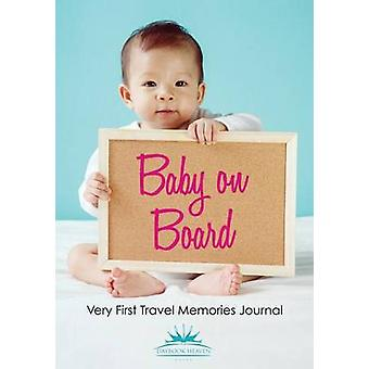 Baby on Board Very First Travel Memories Journal by Daybook Heaven Books