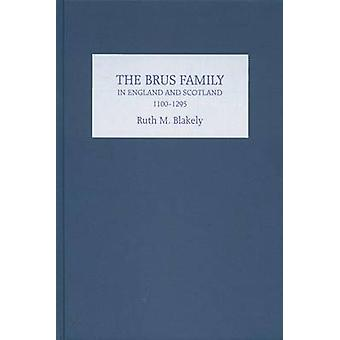 The Brus Family in England and Scotland 11001295 by Blakely & Ruth M.