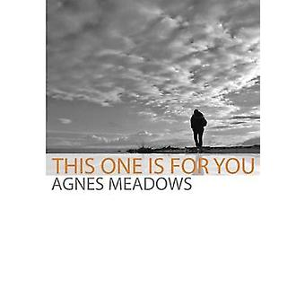 This One Is for You by Meadows & Agnes