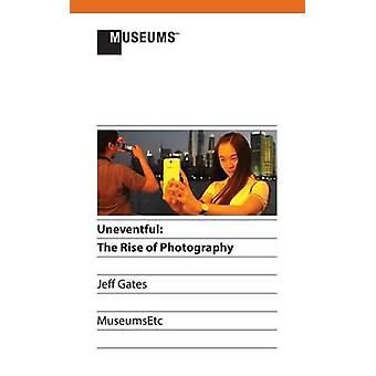 Uneventful The Rise of Photography by Gates & Jeff