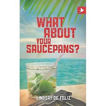 What about Your Saucepans by De Feliz & Lindsay