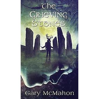 The Grieving Stones by McMahon & Gary