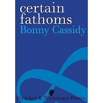 Certain Fathoms by Cassidy & Bonny
