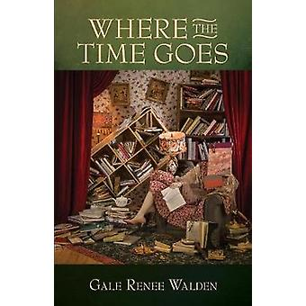 Where the Time Goes by Walden & Gale Renee