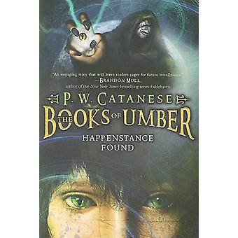 Happenstance Found by P W Catanese - 9781416953821 Book
