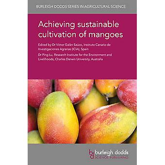Achieving Sustainable Cultivation of Mangoes by Galan Sauco & Victor