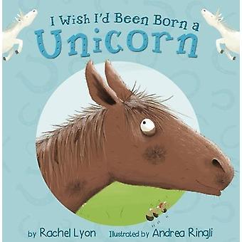 I Wish I'd Been Born a Unicorn by Rachel Lyon - 9781848863293 Book