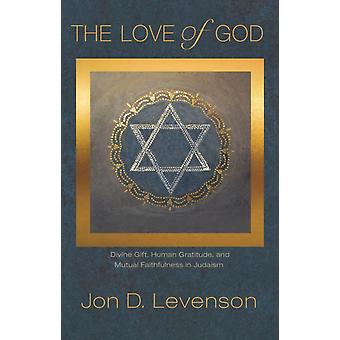 Love of God by Jon D Levenson