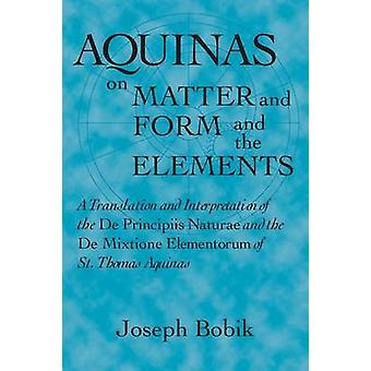 Aquinas über Materie und Form und die Elemente - A Translation and Interp