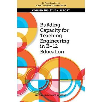 Building Capacity for Teaching Engineering in K-12 Education by Natio