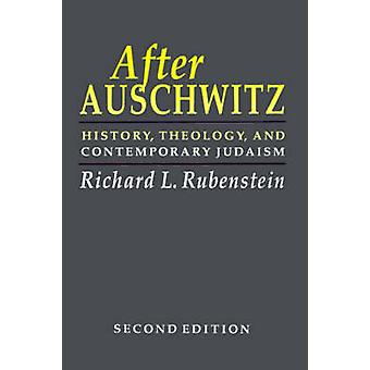 After Auschwitz - History - Theology - and Contemporary Judaism by Ric
