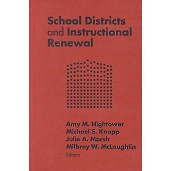 Distritos Escolares y Renovación Instructiva por Amy M. Hightower - 9780