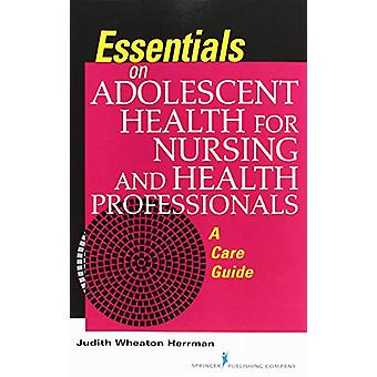 Essentials on Adolescent Health for Nursing and Health Professionals -