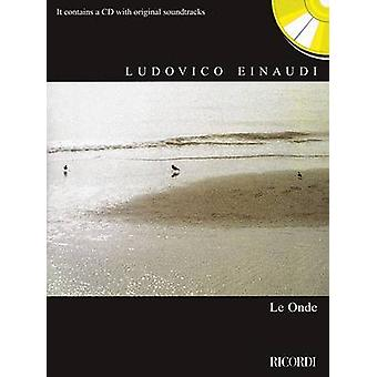 Ludovico Einaudi - Le Onde - With a CD of Original Album Tracks by Lud