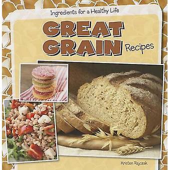 Great Grain Recipes by Kristen Rajczak - 9781482405699 Book