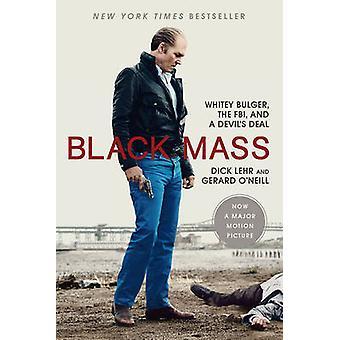 Black Mass - Whitey Bulger - the FBI - and a Devil's Deal (Media tie-i