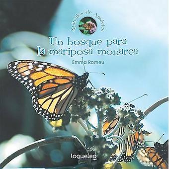 Un Bosque Para La Mariposa Monarca by Emma Romeu - 9781631138621 Book