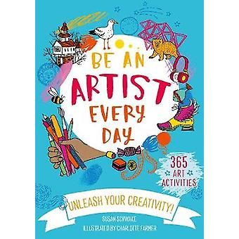 Be An Artist Every Day by Charlotte Farmer - 9781782408321 Book