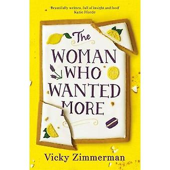The Woman Who Wanted More - 'Beautifully written - full of insight and
